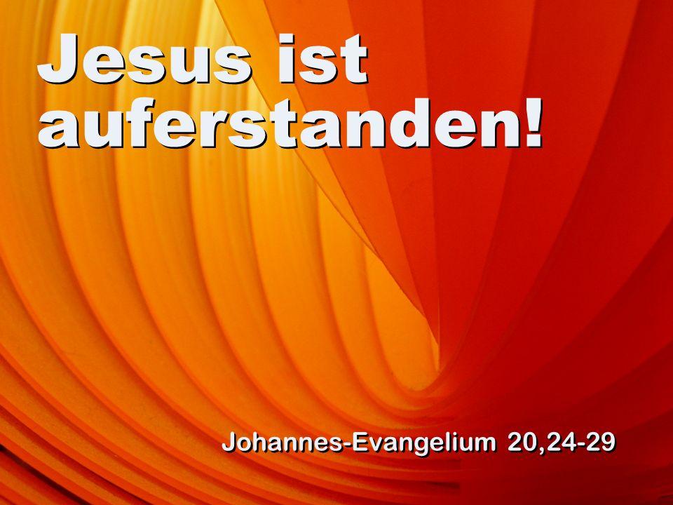 Glücklich zu nennen sind die, die nicht sehen und trotzdem glauben. Johannes-Evangelium 20,29
