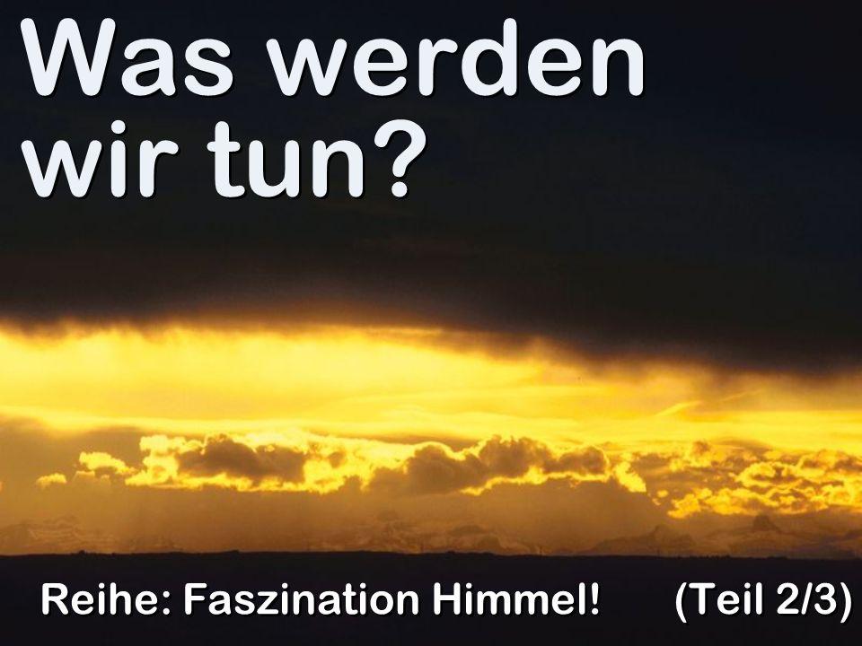 Schlussgedanke Faszination Himmel!