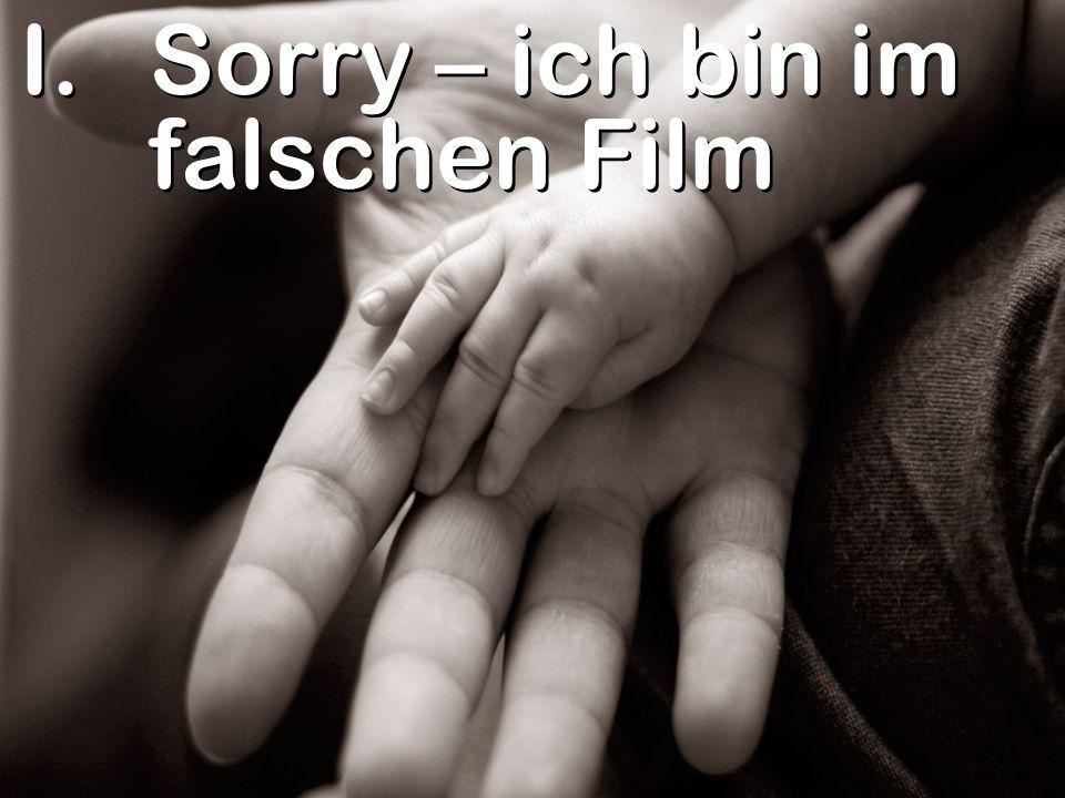 I.Sorry – ich bin im falschen Film