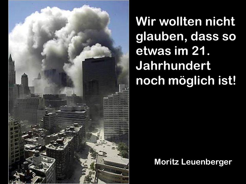Wir wollten nicht glauben, dass so etwas im 21. Jahrhundert noch möglich ist! Moritz Leuenberger