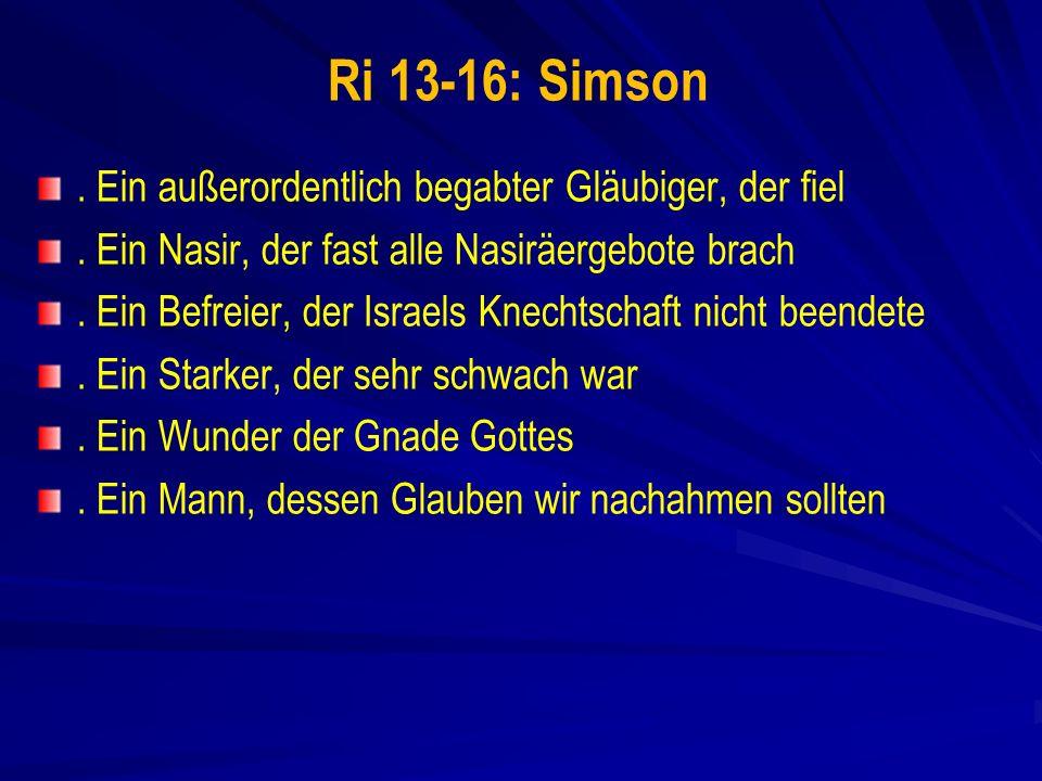 Ri 13-16: Simson.Ein außerordentlich begabter Gläubiger, der fiel.