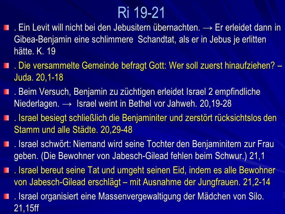 Ri 19-21.Ein Levit will nicht bei den Jebusitern übernachten.