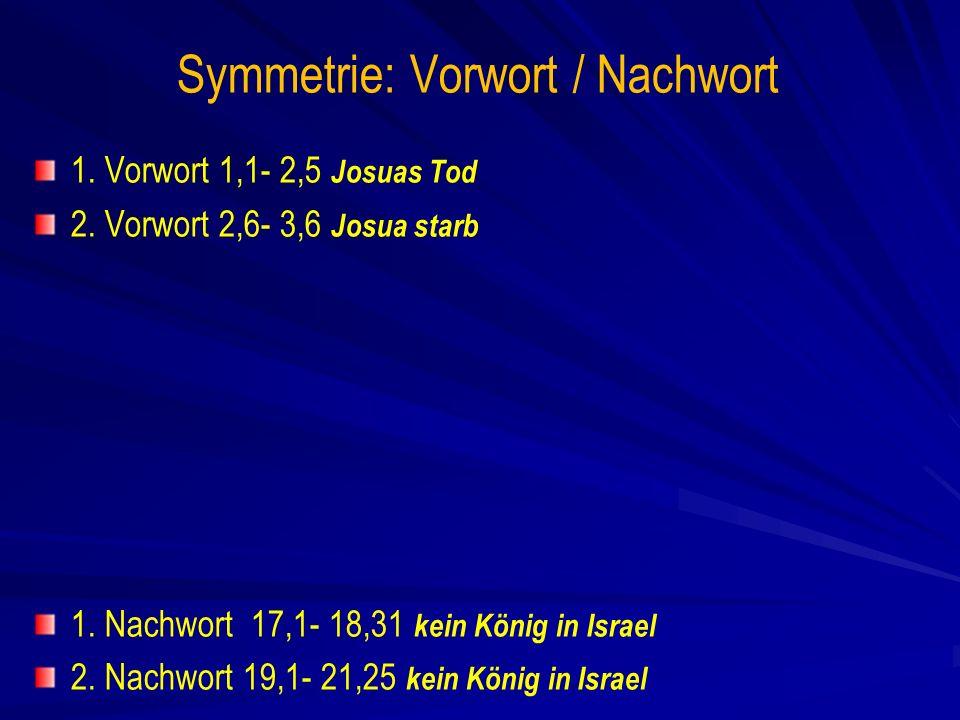 Symmetrie: Vorwort / Nachwort 1.Vorwort 1,1- 2,5 Josuas Tod 2.