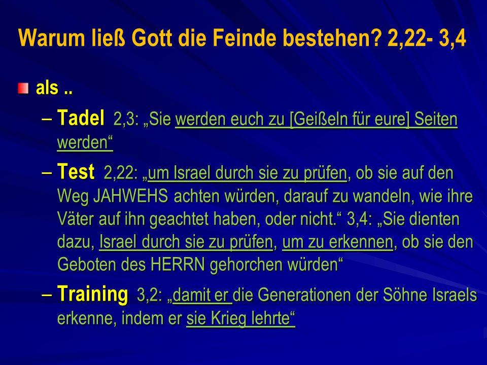 Warum ließ Gott die Feinde bestehen.2,22- 3,4 als..
