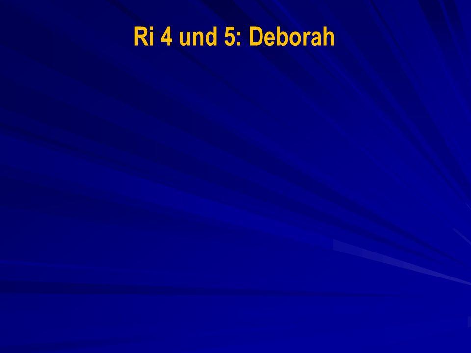 Ri 4 und 5: Deborah