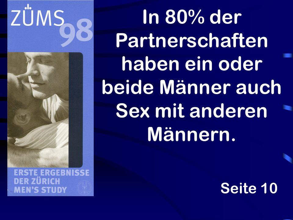 In 80% der Partnerschaften haben ein oder beide Männer auch Sex mit anderen Männern. Seite 10