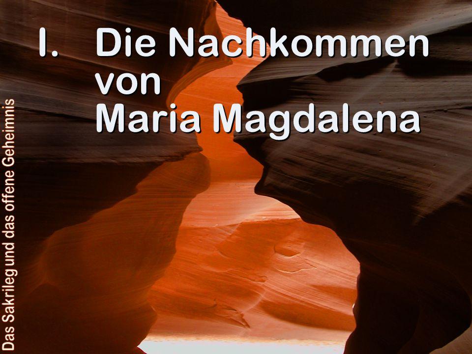 Das Leben von Maria Magdalena und Sarah ist von ihren jüdischen Beschützern genauestens aufgezeichnet worden.