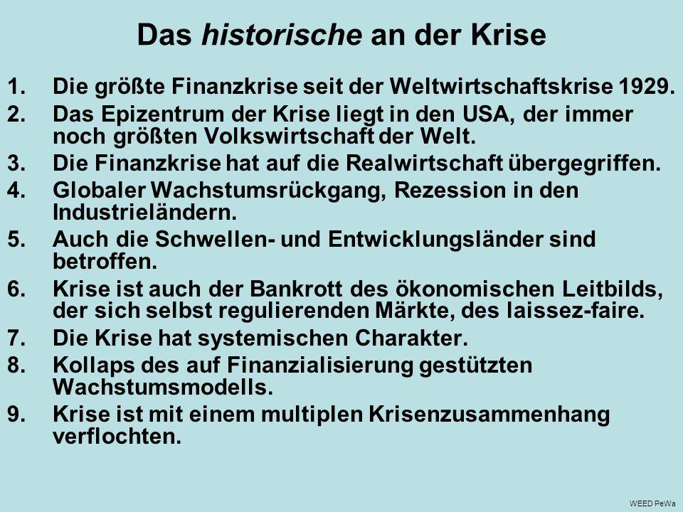 Das historische an der Krise 1.Die größte Finanzkrise seit der Weltwirtschaftskrise 1929.