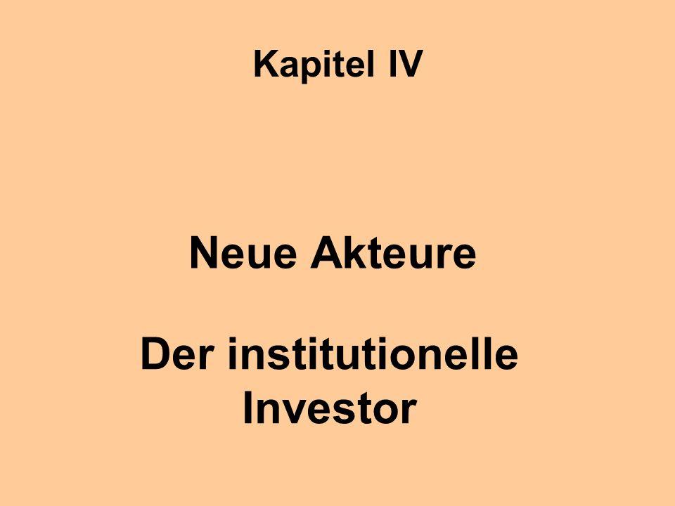 Kapitel IV Neue Akteure Der institutionelle Investor