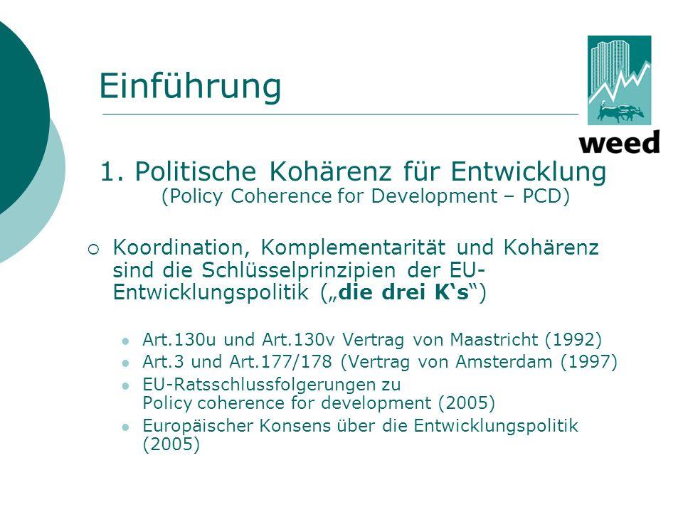 Gliederung 1.Politische Kohärenz für Entwicklung in der EU 2.
