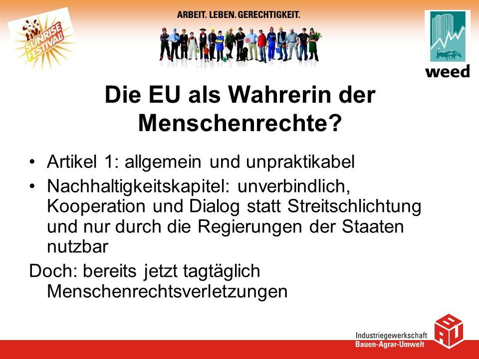 Die EU als Wahrerin der Menschenrechte? Artikel 1: allgemein und unpraktikabel Nachhaltigkeitskapitel: unverbindlich, Kooperation und Dialog statt Str
