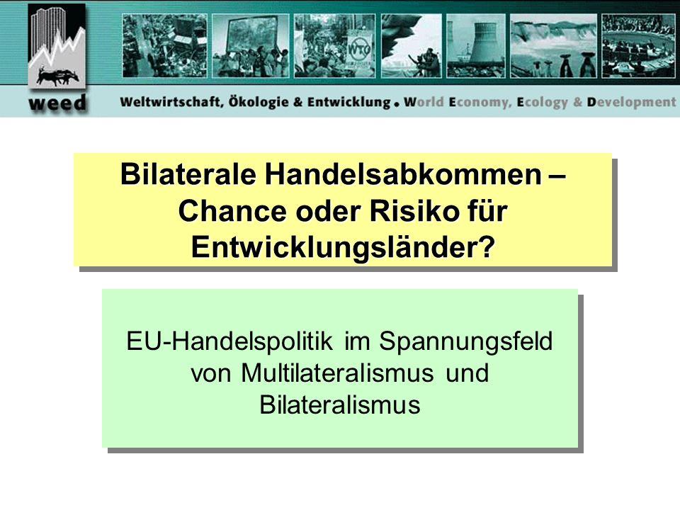 2 Gliederung 1.Einführung: Freihandel und Entwicklung 2.Überblick: Positionen von EU und Entwicklungsländern und WTO-Verhandlungen 3.Alternative Bilateralismus.