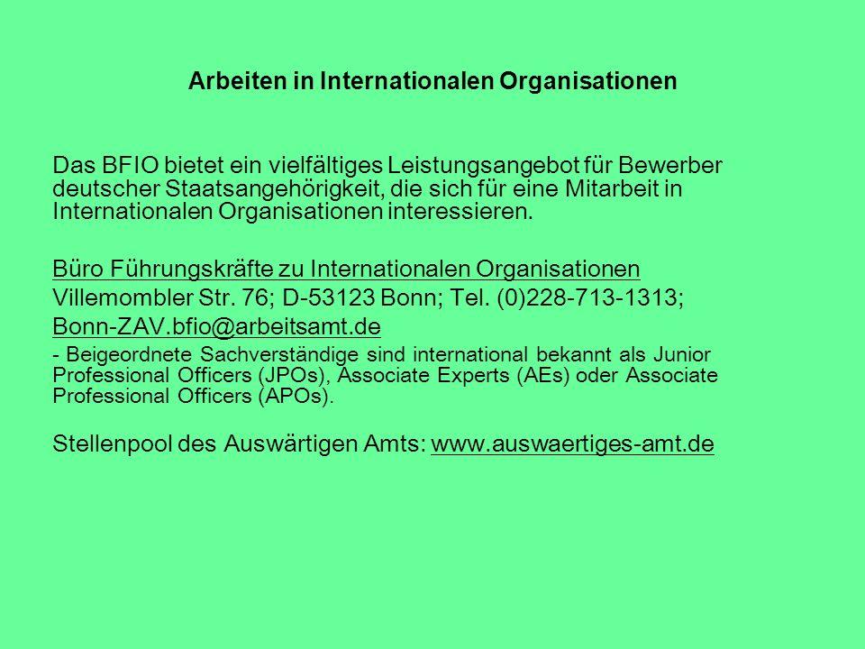 Arbeiten in Internationalen Organisationen Das BFIO bietet ein vielfältiges Leistungsangebot für Bewerber deutscher Staatsangehörigkeit, die sich für
