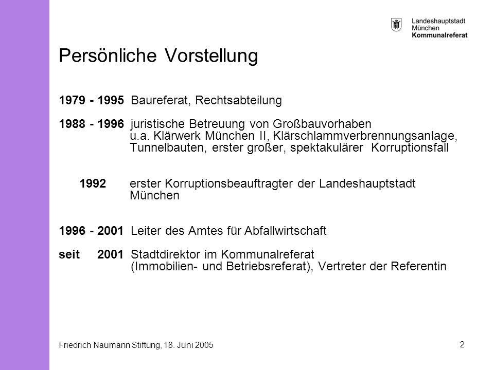 Friedrich Naumann Stiftung, 18. Juni 20052 Persönliche Vorstellung 1979 - 1995Baureferat, Rechtsabteilung 1988 - 1996juristische Betreuung von Großbau