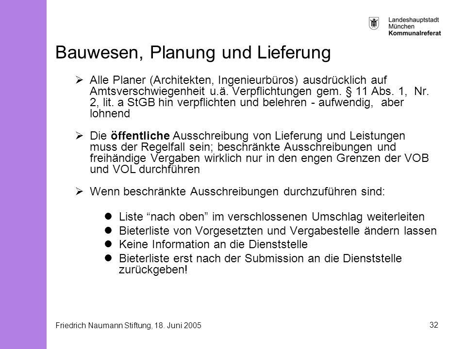 Friedrich Naumann Stiftung, 18. Juni 200532 Bauwesen, Planung und Lieferung Alle Planer (Architekten, Ingenieurbüros) ausdrücklich auf Amtsverschwiege