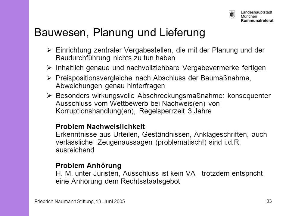 Friedrich Naumann Stiftung, 18. Juni 200533 Bauwesen, Planung und Lieferung Einrichtung zentraler Vergabestellen, die mit der Planung und der Baudurch