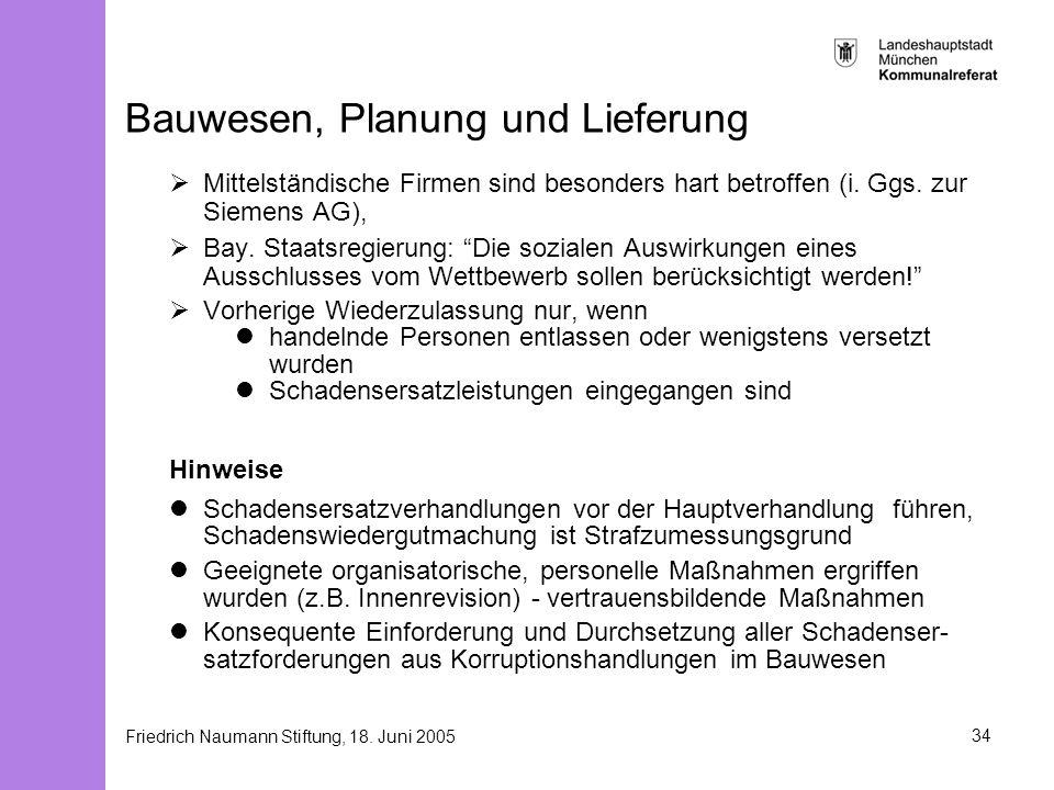 Friedrich Naumann Stiftung, 18. Juni 200534 Bauwesen, Planung und Lieferung Mittelständische Firmen sind besonders hart betroffen (i. Ggs. zur Siemens