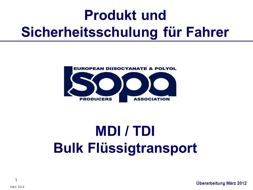 März 2012 1 Produkt und Sicherheitsschulung für Fahrer MDI / TDI Bulk Flüssigtransport Überarbeitung März 2012