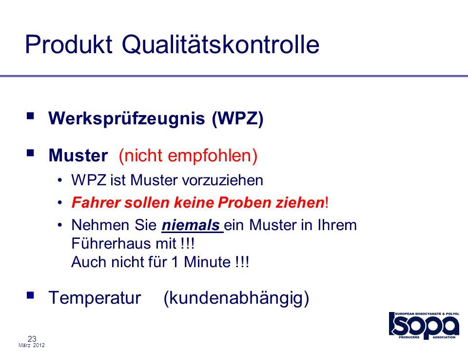 März 2012 23 Produkt Qualitätskontrolle Werksprüfzeugnis (WPZ) Muster (nicht empfohlen) WPZ ist Muster vorzuziehen Fahrer sollen keine Proben ziehen!