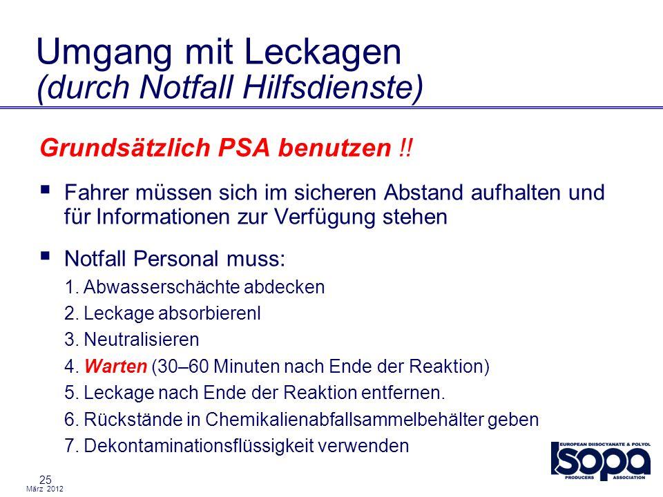 März 2012 25 Umgang mit Leckagen (durch Notfall Hilfsdienste) Grundsätzlich PSA benutzen !! Fahrer müssen sich im sicheren Abstand aufhalten und für I