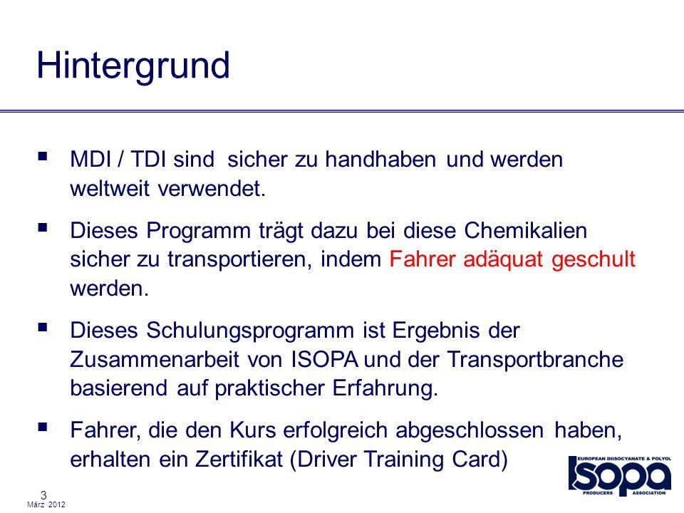 März 2012 3 Hintergrund MDI / TDI sind sicher zu handhaben und werden weltweit verwendet. Dieses Programm trägt dazu bei diese Chemikalien sicher zu t