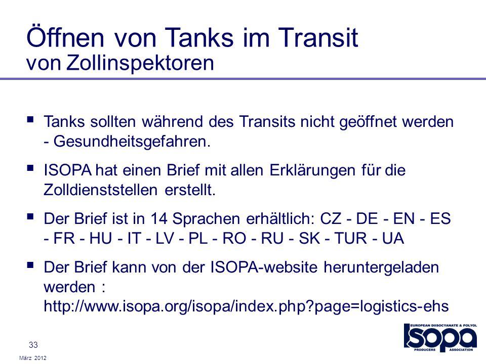 März 2012 33 Öffnen von Tanks im Transit von Zollinspektoren Tanks sollten während des Transits nicht geöffnet werden - Gesundheitsgefahren. ISOPA hat