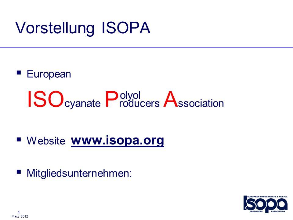 März 2012 4 European ISO cyanate P roducers A ssociation Website www.isopa.org Mitgliedsunternehmen: Vorstellung ISOPA olyol