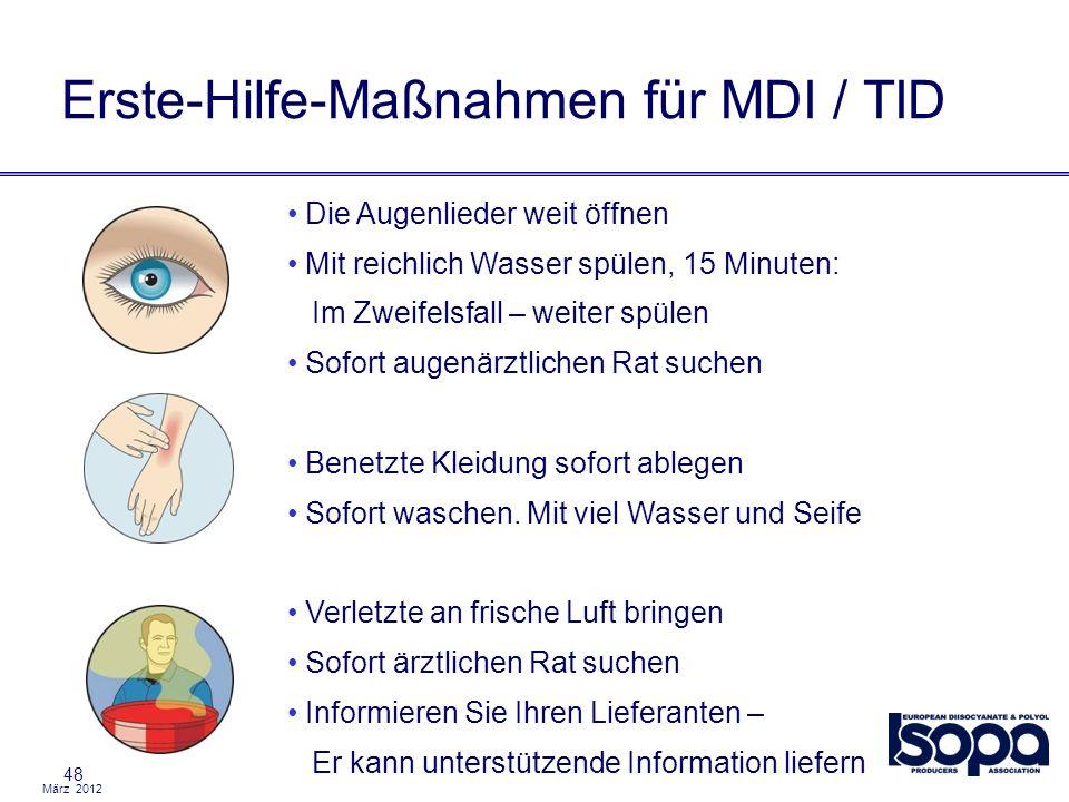 März 2012 Erste-Hilfe-Maßnahmen für MDI / TID 48 Die Augenlieder weit öffnen Mit reichlich Wasser spülen, 15 Minuten: Im Zweifelsfall – weiter spülen