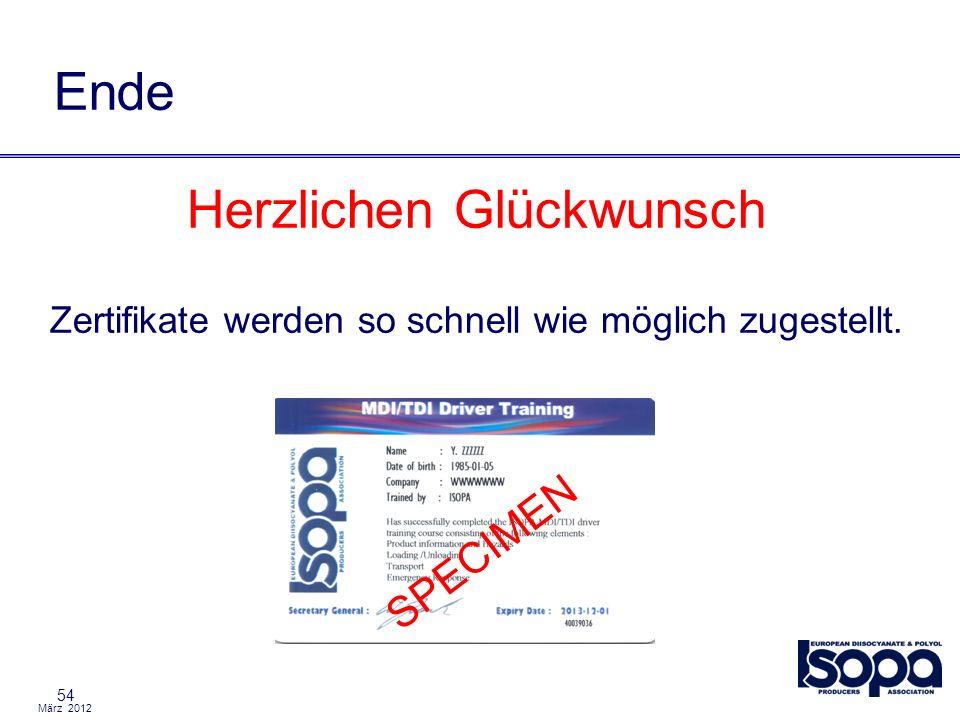 März 2012 54 Ende Herzlichen Glückwunsch Zertifikate werden so schnell wie möglich zugestellt. SPECIMEN
