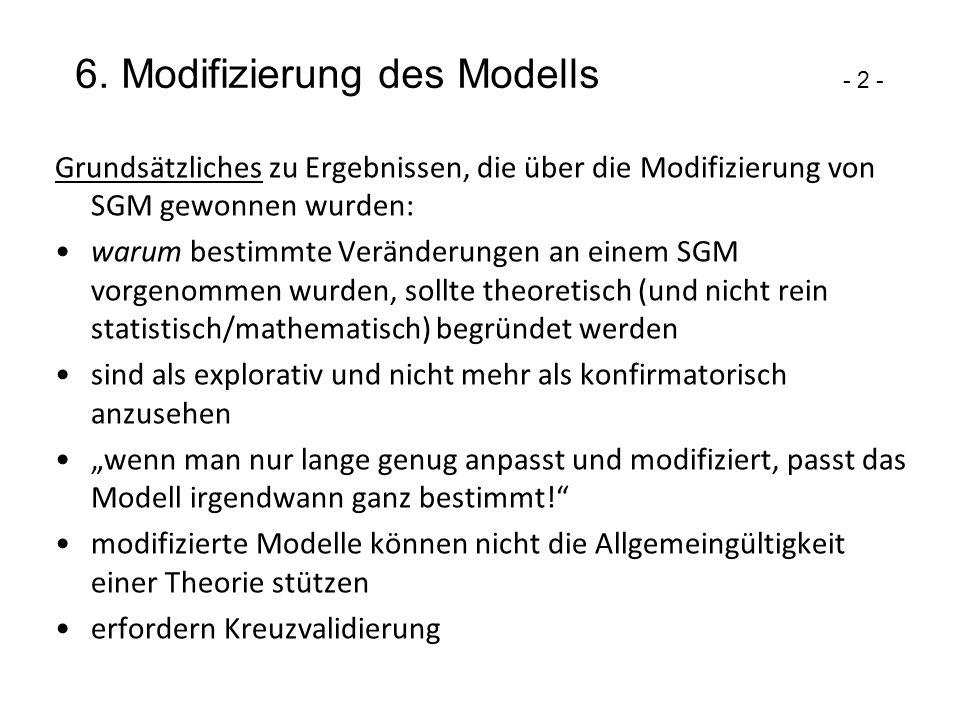 6. Modifizierung des Modells - 2 - Grundsätzliches zu Ergebnissen, die über die Modifizierung von SGM gewonnen wurden: warum bestimmte Veränderungen a