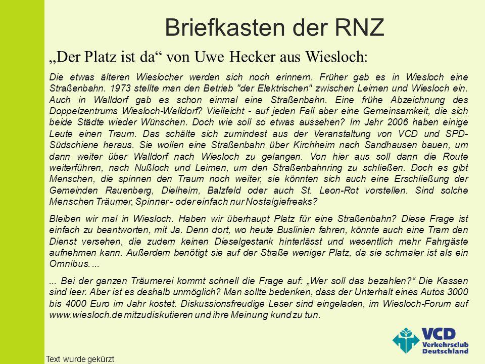 Einzige Alternative von Joachim Förster aus Walldorf: Etwas überrascht war ich, als ich den Bericht der RNZ über die Veranstaltung Straßenbahn für den wilden Süden las.