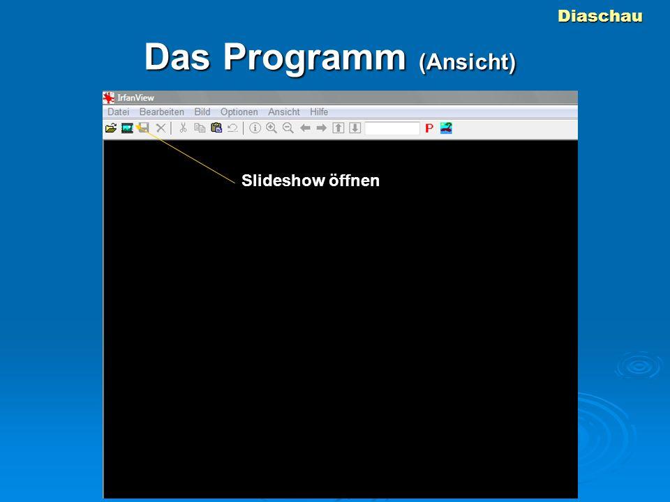 Diaschau Das Programm (Ansicht) Slideshow öffnen