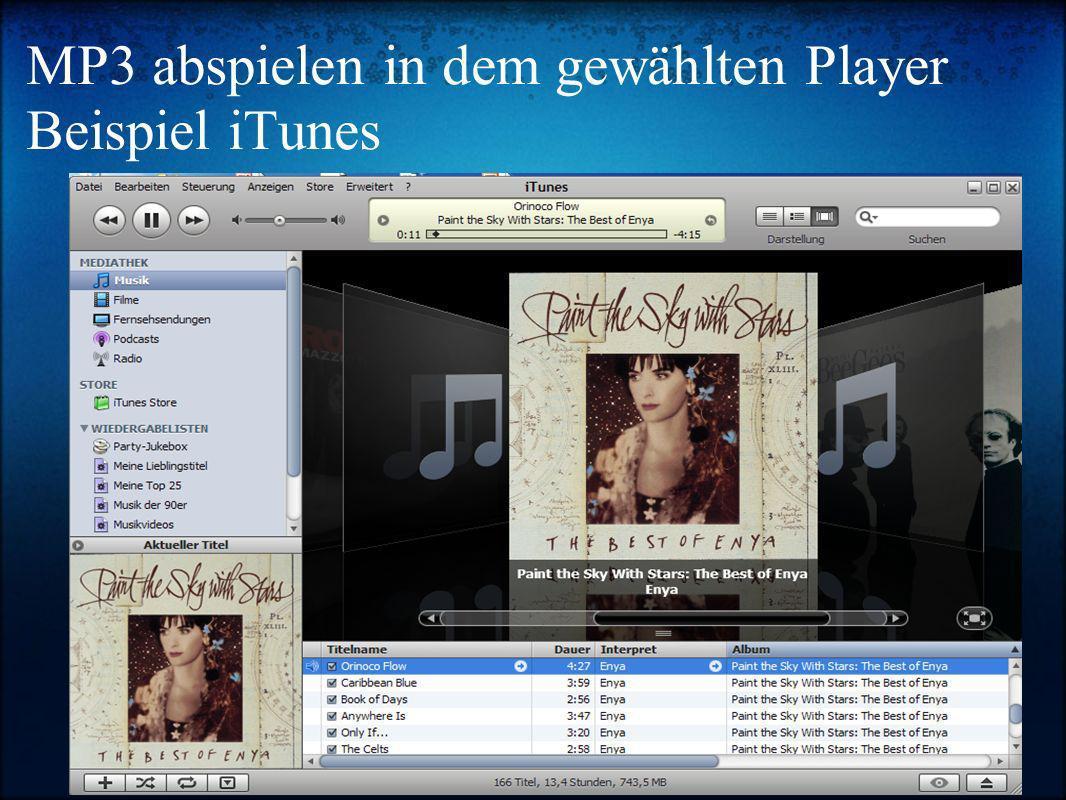 MP3 abspielen in dem gewählten Player Beispiel iTunes