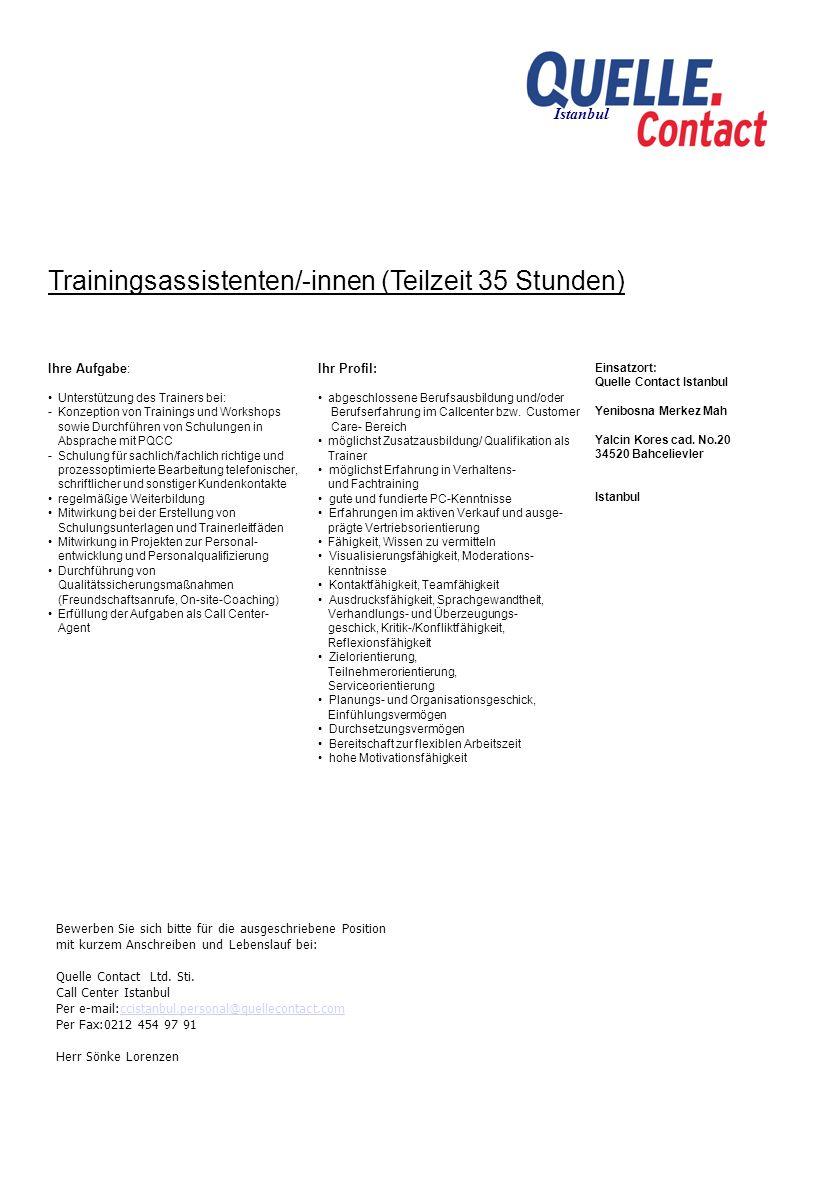 Trainingsassistenten/-innen (Teilzeit 35 Stunden) Ihre Aufgabe : Unterstützung des Trainers bei: - Konzeption von Trainings und Workshops sowie Durchf