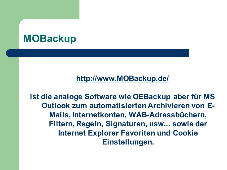 MOBackup http://www.MOBackup.de/ ist die analoge Software wie OEBackup aber für MS Outlook zum automatisierten Archivieren von E- Mails, Internetkonten, WAB-Adressbüchern, Filtern, Regeln, Signaturen, usw...