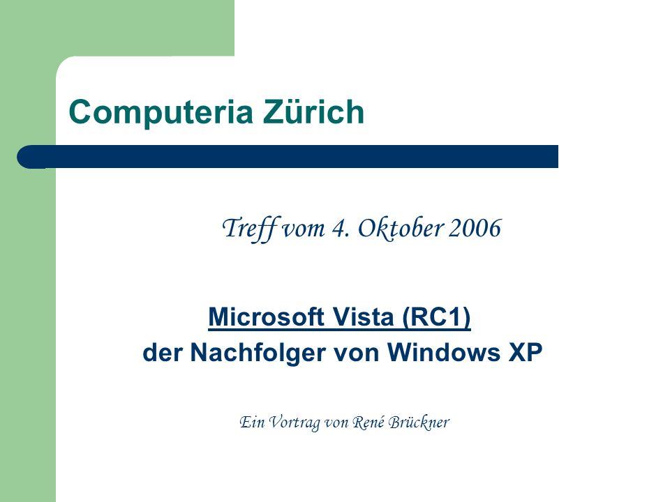 Microsoft Vista (RC1) der Nachfolger von Windows XP was zeige ich heute: einen Überblick über das fast fertige Vista das neue Windows Mail den neuen Internet Explorer 7 das integrierte Mediacenter