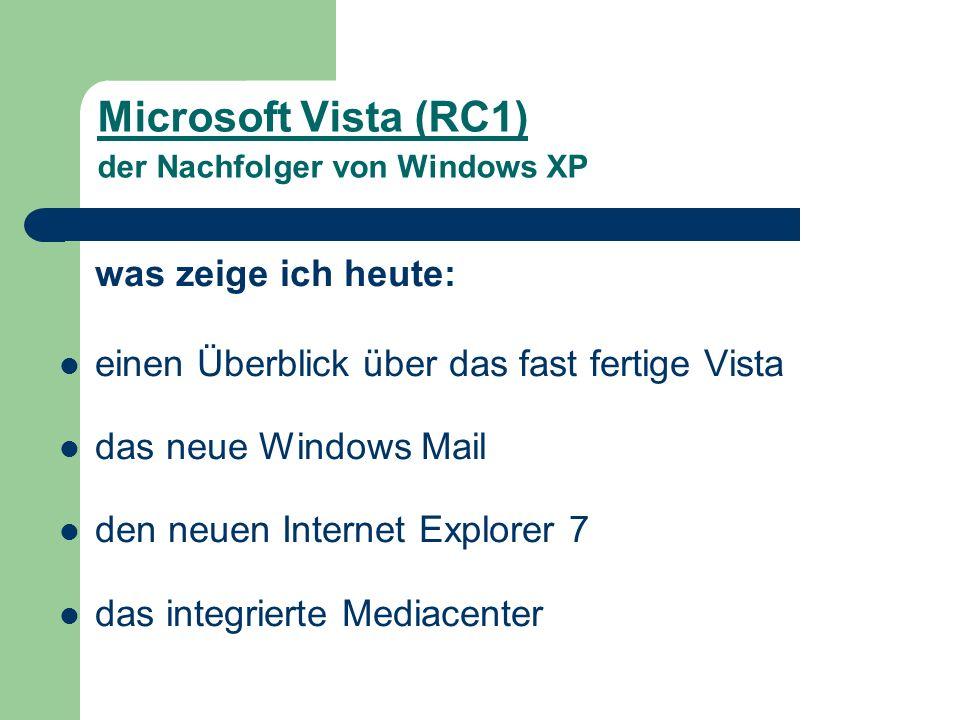 was ist das Ziel die in Vista eingebauten Neuerungen kennenzulernen.