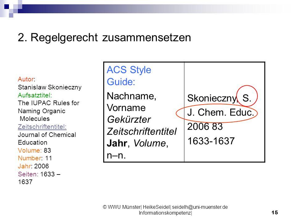 © WWU Münster| HeikeSeidel| seidelh@uni-muenster.de Informationskompetenz|15 2. Regelgerecht zusammensetzen Autor: Stanislaw Skonieczny Aufsatztitel: