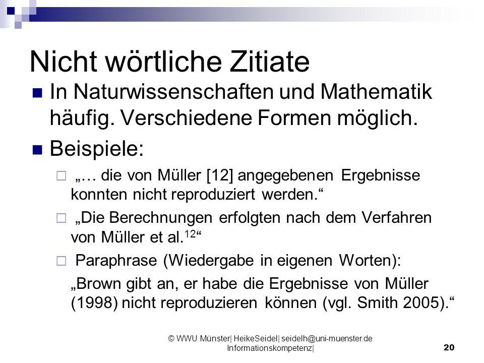 Nicht wörtliche Zitiate In Naturwissenschaften und Mathematik häufig. Verschiedene Formen möglich. Beispiele: … die von Müller [12] angegebenen Ergebn