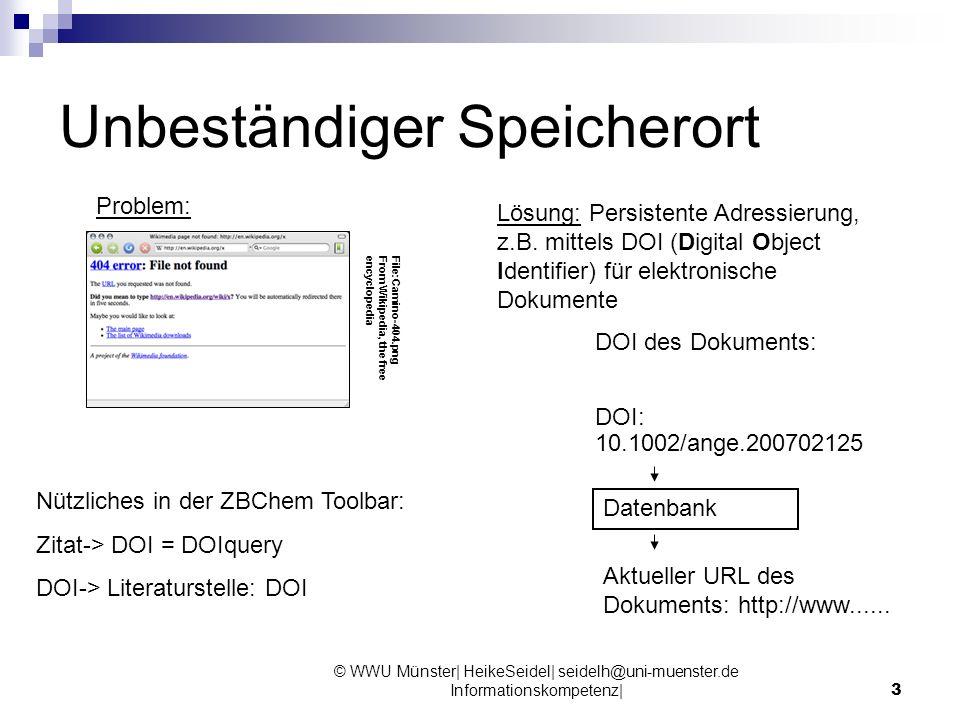 © WWU Münster| HeikeSeidel| seidelh@uni-muenster.de Informationskompetenz|4 Unbeständiger Inhalt Im Periodensystem der Elemente WebElements (http://www.webelemen ts.com) trägt das neue Element 112 den Namen Unubium.http://www.webelemen ts.com Zitat aus einer Arbeit vom Juni 2008: Punktabzug wegen falscher Angaben.