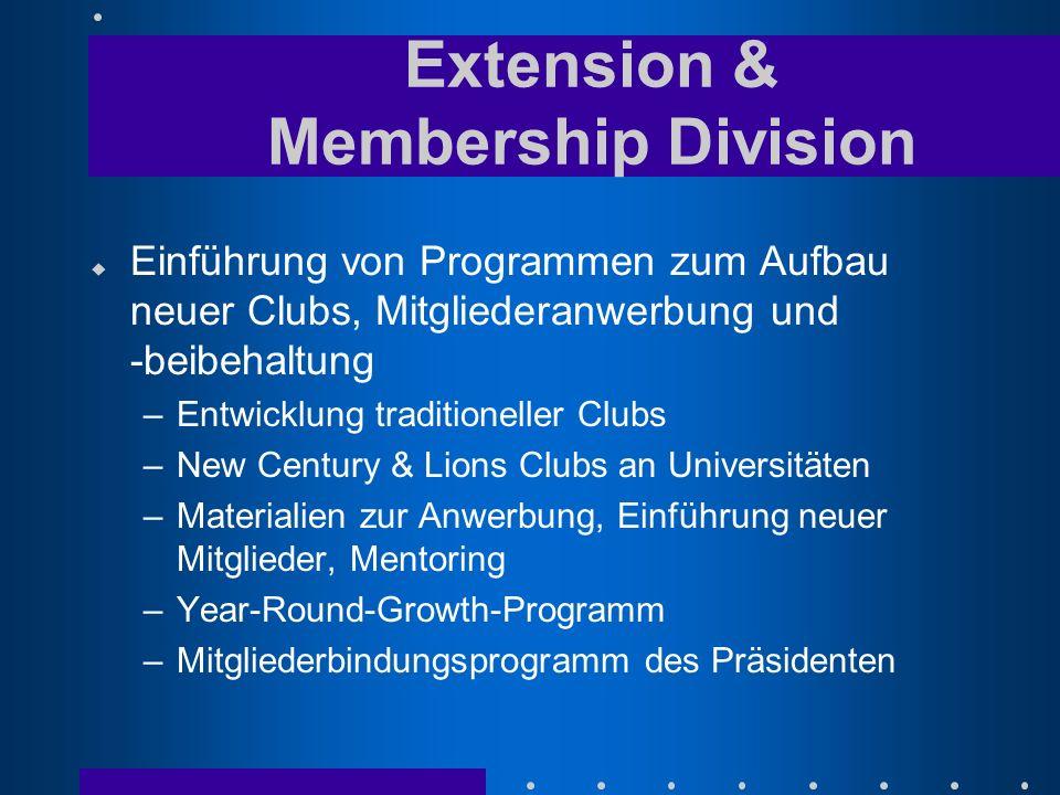 u Einführung von Programmen zum Aufbau neuer Clubs, Mitgliederanwerbung und -beibehaltung –Entwicklung traditioneller Clubs –New Century & Lions Clubs