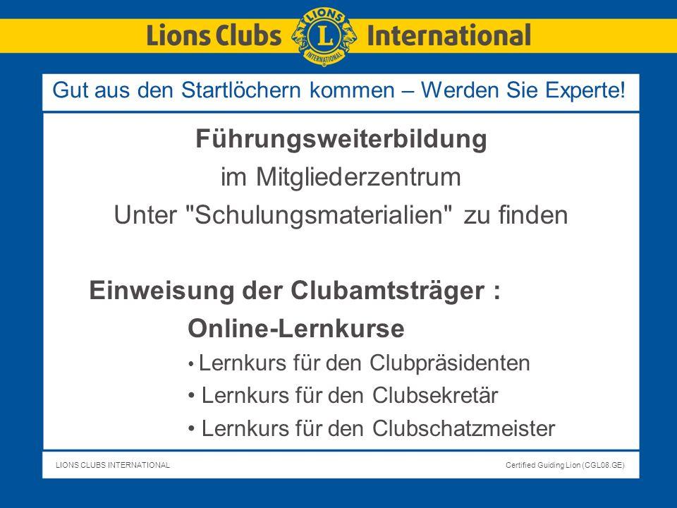 LIONS CLUBS INTERNATIONALCertified Guiding Lion (CGL08.GE) Gut aus den Startlöchern kommen – Werden Sie Experte! Führungsweiterbildung im Mitgliederze