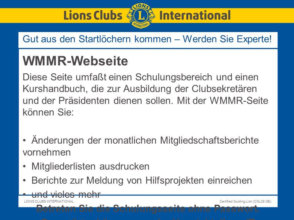 LIONS CLUBS INTERNATIONALCertified Guiding Lion (CGL08.GE) WMMR-Webseite Diese Seite umfaßt einen Schulungsbereich und einen Kurshandbuch, die zur Aus