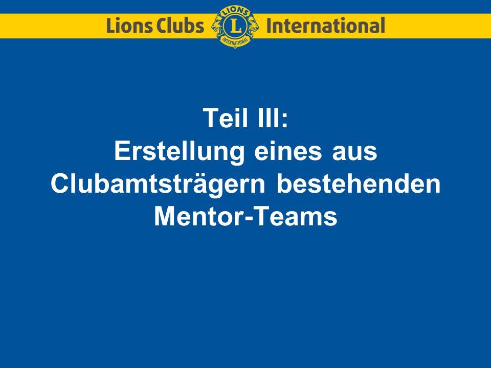 Teil III: Erstellung eines aus Clubamtsträgern bestehenden Mentor-Teams