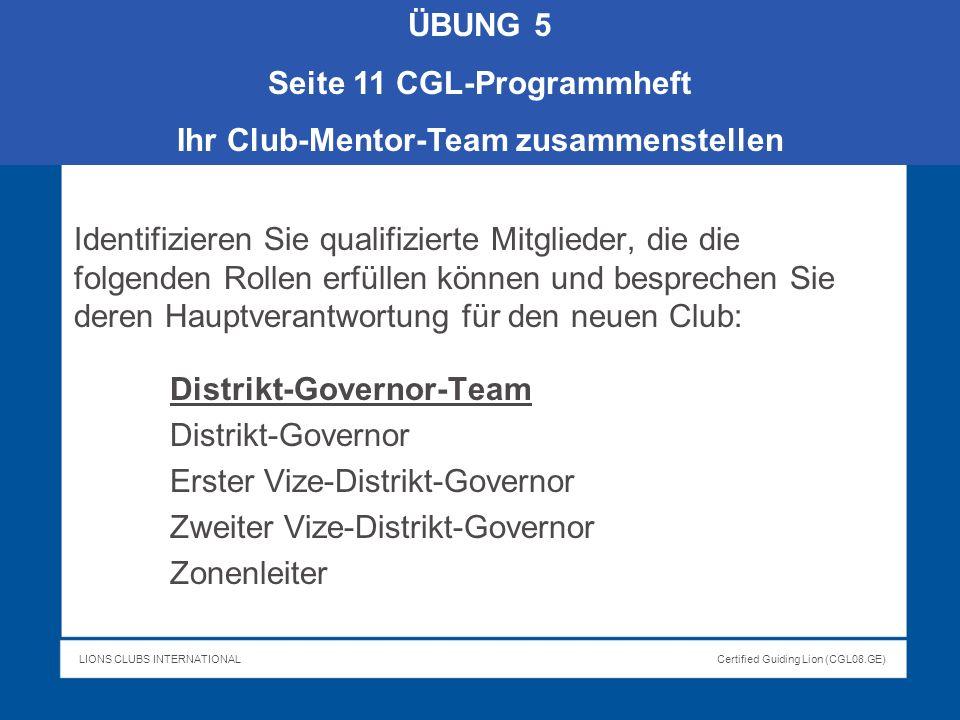 LIONS CLUBS INTERNATIONALCertified Guiding Lion (CGL08.GE) Identifizieren Sie qualifizierte Mitglieder, die die folgenden Rollen erfüllen können und b
