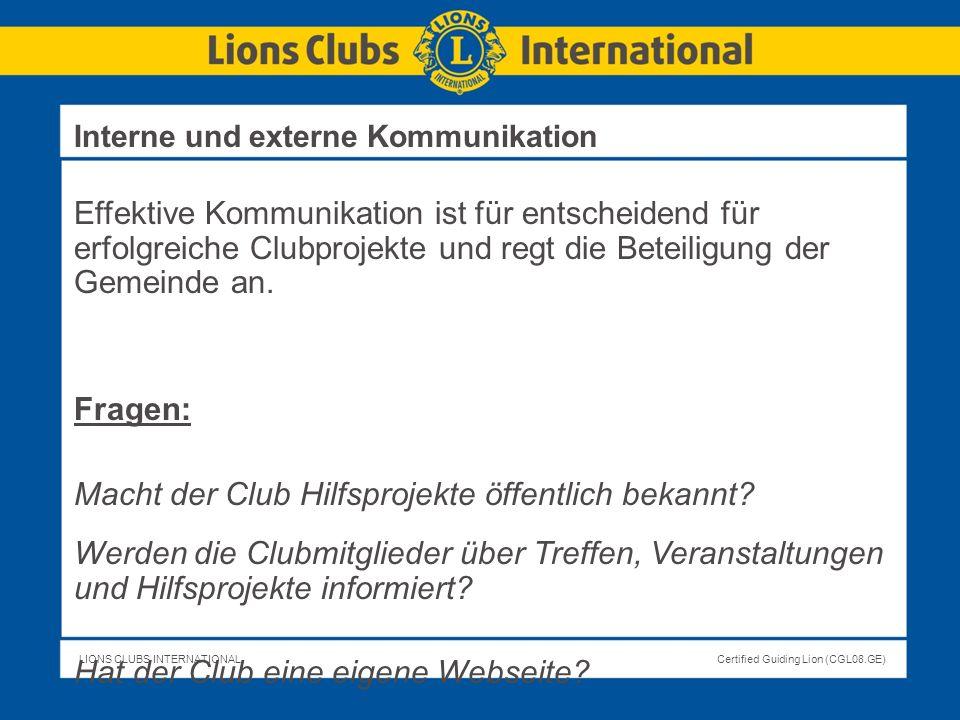 LIONS CLUBS INTERNATIONALCertified Guiding Lion (CGL08.GE) Effektive Kommunikation ist für entscheidend für erfolgreiche Clubprojekte und regt die Bet