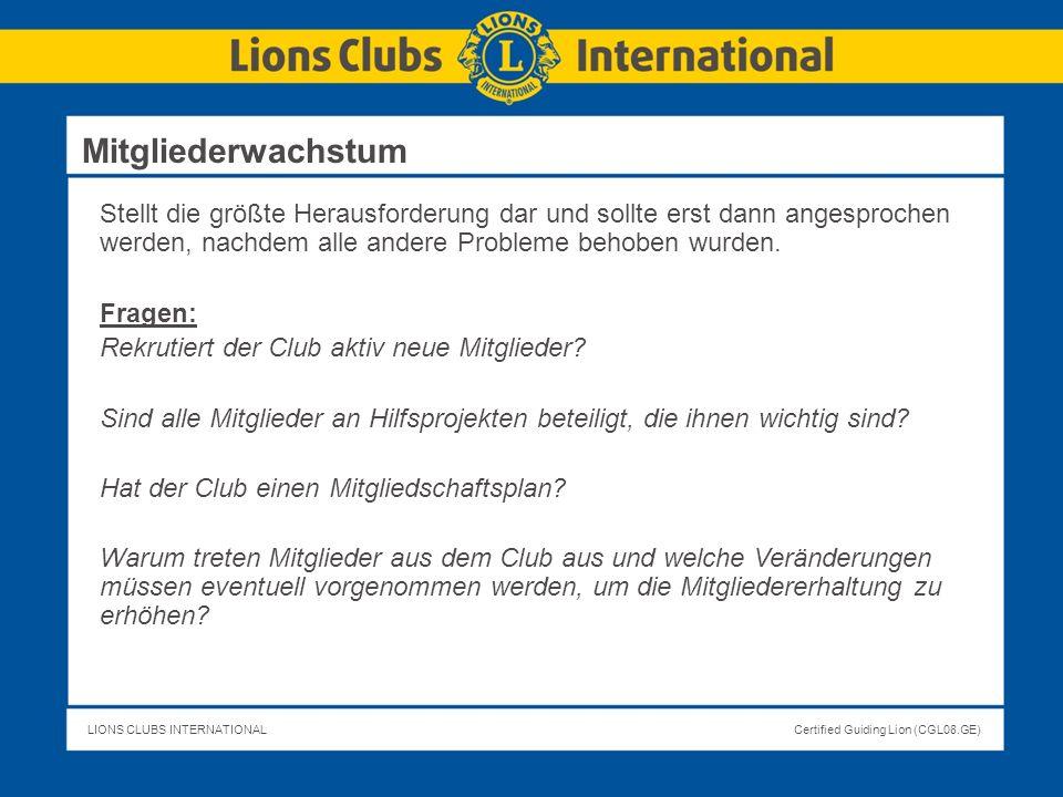 LIONS CLUBS INTERNATIONALCertified Guiding Lion (CGL08.GE) Stellt die größte Herausforderung dar und sollte erst dann angesprochen werden, nachdem all
