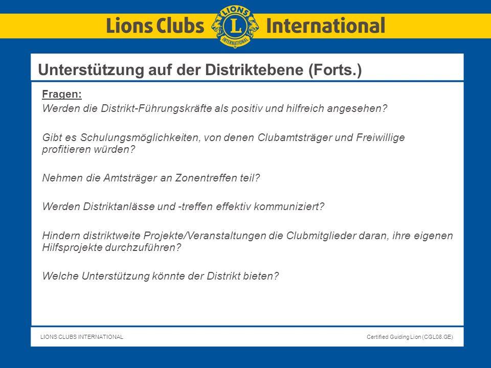 LIONS CLUBS INTERNATIONALCertified Guiding Lion (CGL08.GE) Fragen: Werden die Distrikt-Führungskräfte als positiv und hilfreich angesehen? Gibt es Sch