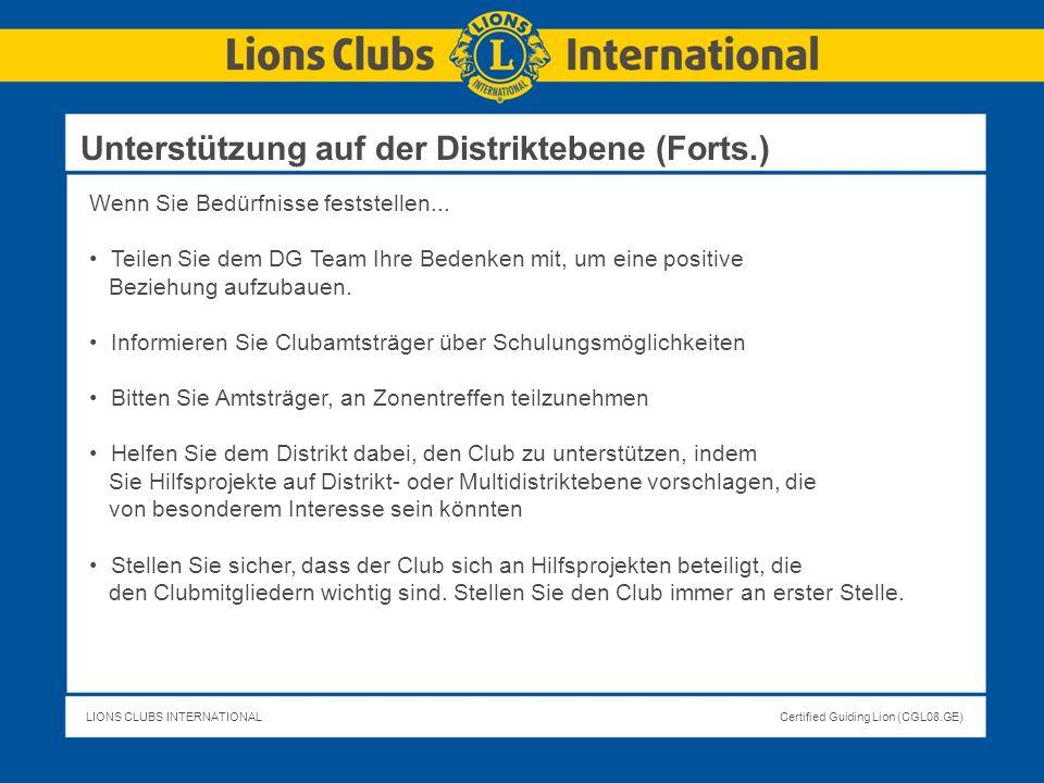 LIONS CLUBS INTERNATIONALCertified Guiding Lion (CGL08.GE) Wenn Sie Bedürfnisse feststellen... Teilen Sie dem DG Team Ihre Bedenken mit, um eine posit