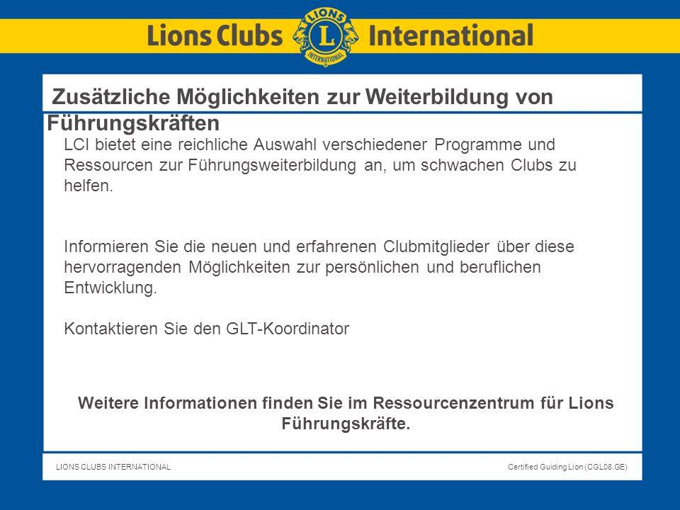 LIONS CLUBS INTERNATIONALCertified Guiding Lion (CGL08.GE) LCI bietet eine reichliche Auswahl verschiedener Programme und Ressourcen zur Führungsweite
